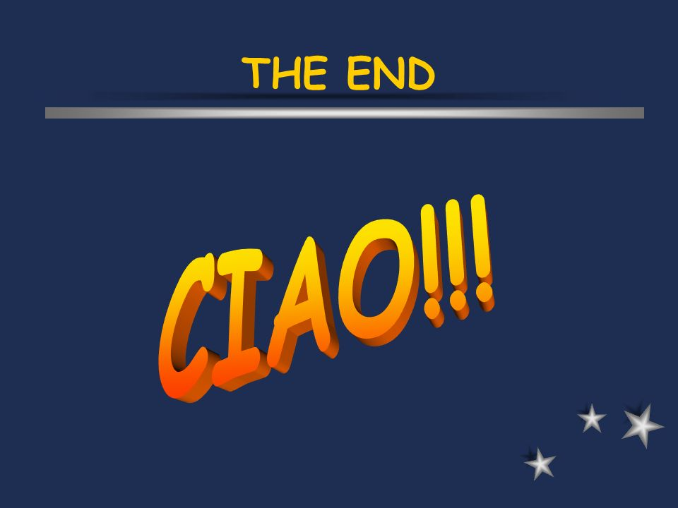 THE END CIAO!!!