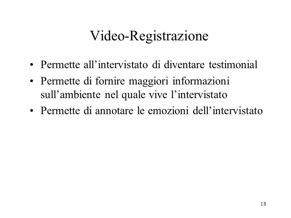 Video-Registrazione Permette all'intervistato di diventare testimonial