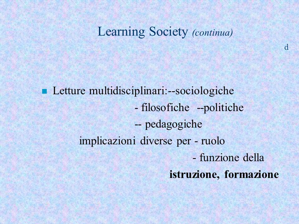 Learning Society (continua) d