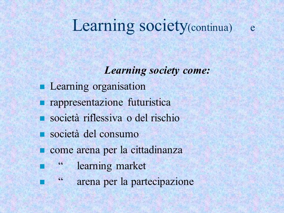 Learning society(continua) e
