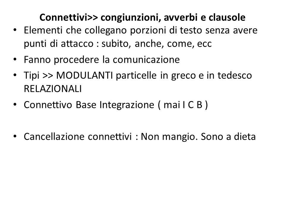 Connettivi>> congiunzioni, avverbi e clausole