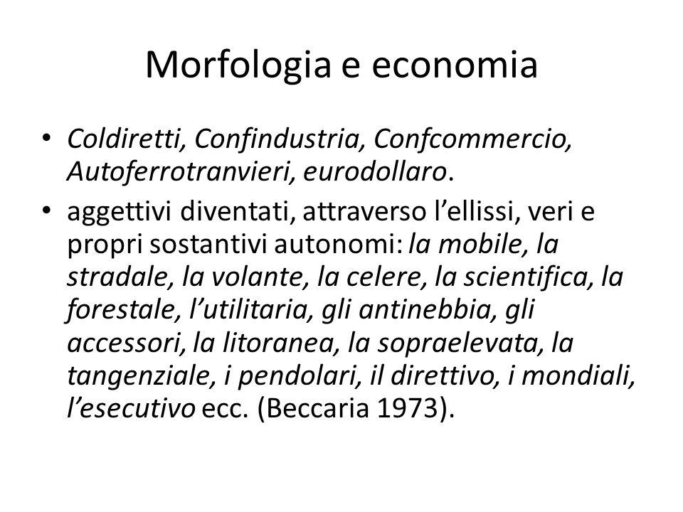 Morfologia e economia Coldiretti, Confindustria, Confcommercio, Autoferrotranvieri, eurodollaro.