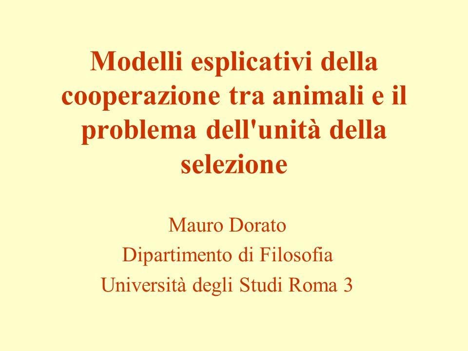 Modelli esplicativi della cooperazione tra animali e il problema dell unità della selezione