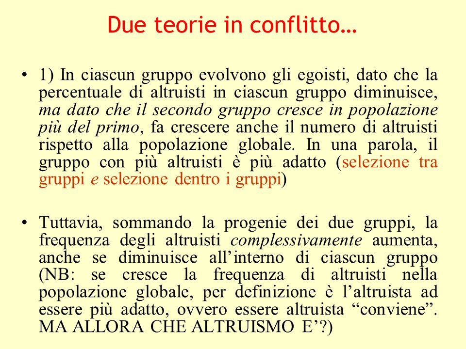 Due teorie in conflitto…