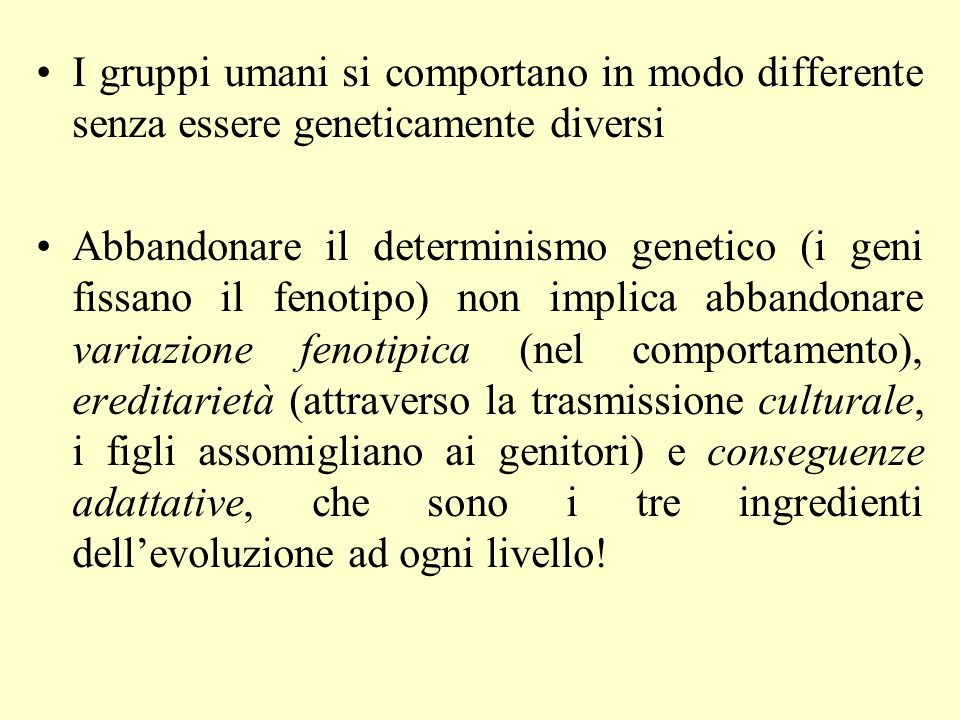 I gruppi umani si comportano in modo differente senza essere geneticamente diversi