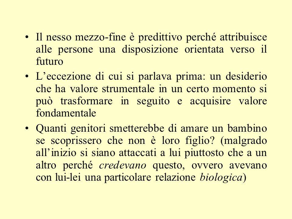 Il nesso mezzo-fine è predittivo perché attribuisce alle persone una disposizione orientata verso il futuro