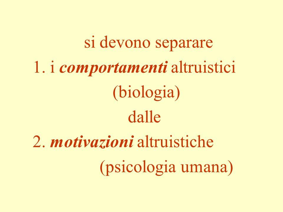 si devono separare 1. i comportamenti altruistici. (biologia). dalle 2
