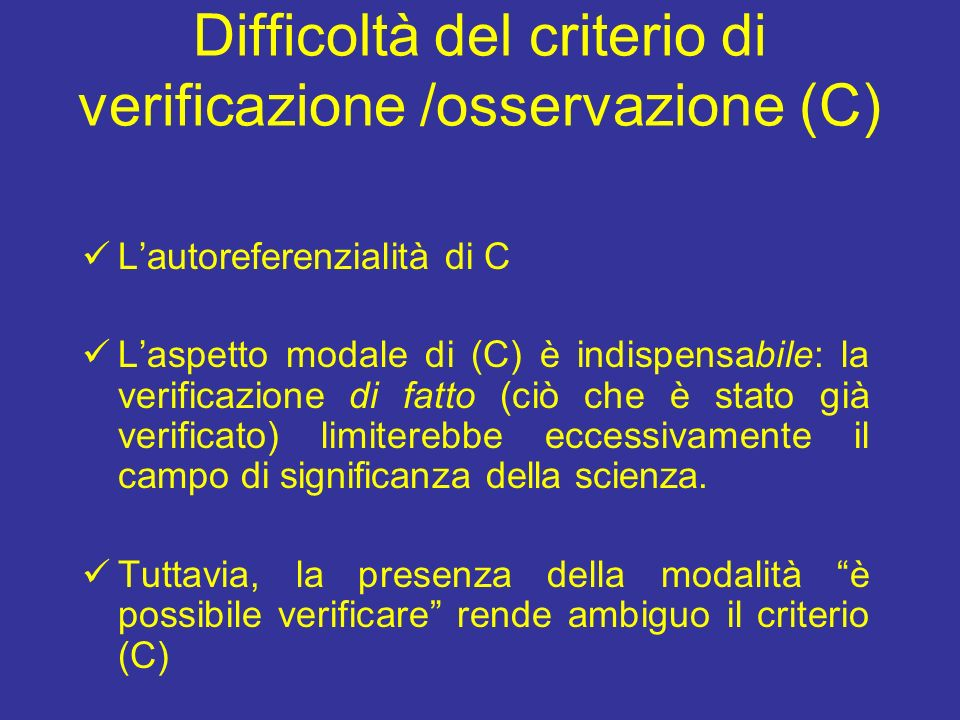 Difficoltà del criterio di verificazione /osservazione (C)