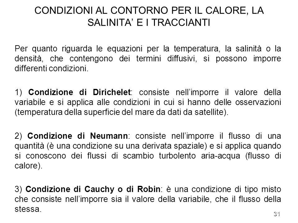 CONDIZIONI AL CONTORNO PER IL CALORE, LA SALINITA' E I TRACCIANTI
