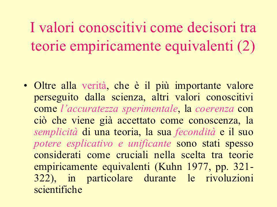 I valori conoscitivi come decisori tra teorie empiricamente equivalenti (2)
