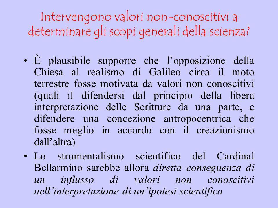 Intervengono valori non-conoscitivi a determinare gli scopi generali della scienza