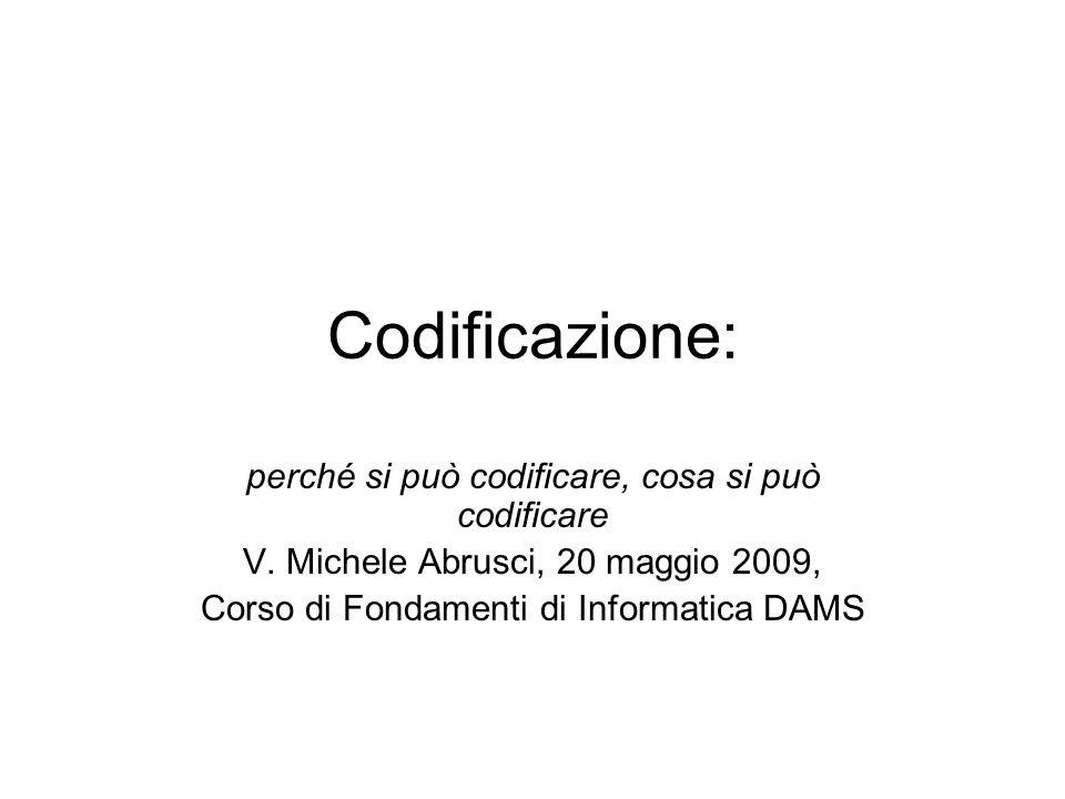 Codificazione: perché si può codificare, cosa si può codificare