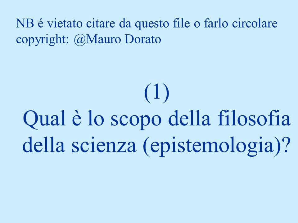 (1) Qual è lo scopo della filosofia della scienza (epistemologia)