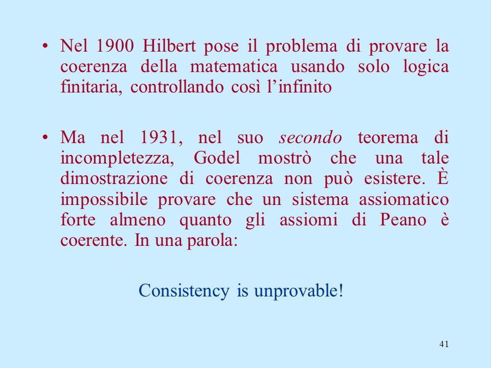 Nel 1900 Hilbert pose il problema di provare la coerenza della matematica usando solo logica finitaria, controllando così l'infinito