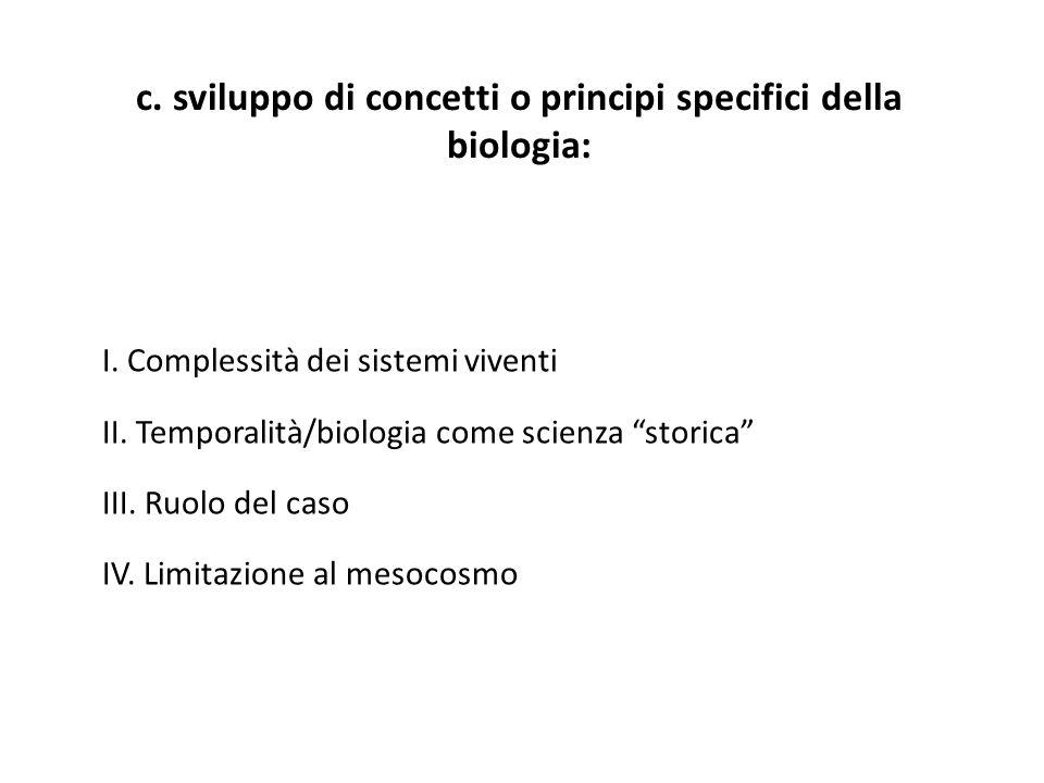 c. sviluppo di concetti o principi specifici della biologia: