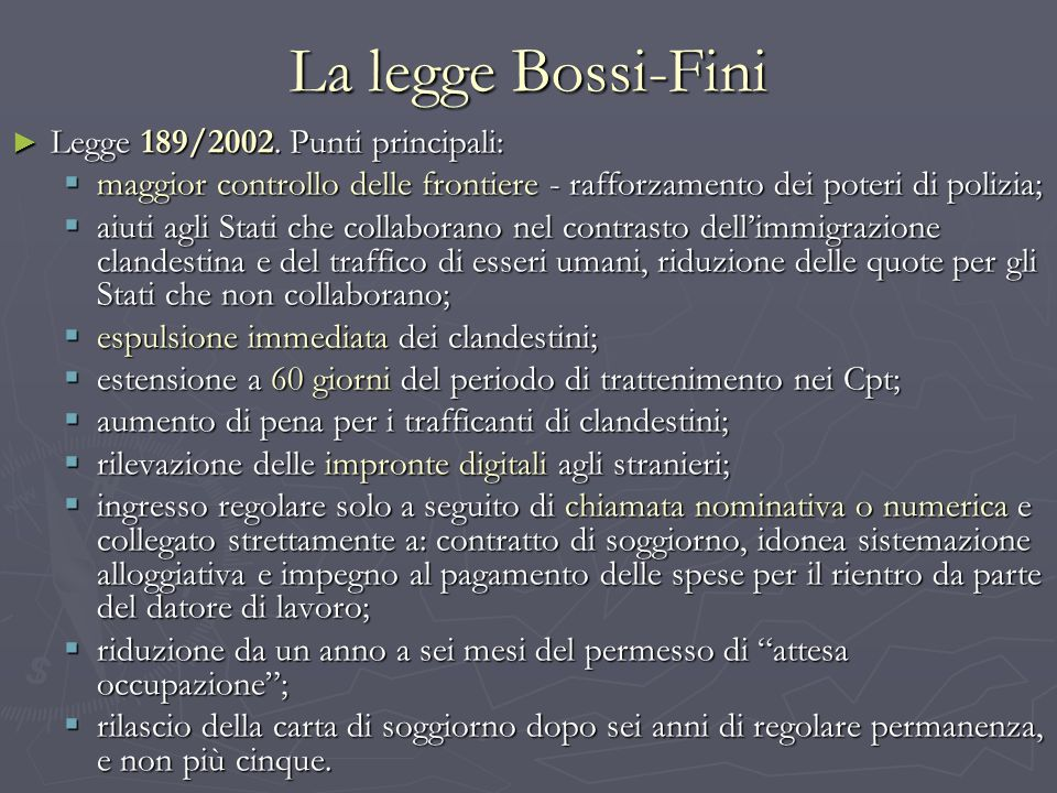 La legge Bossi-Fini Legge 189/2002. Punti principali: