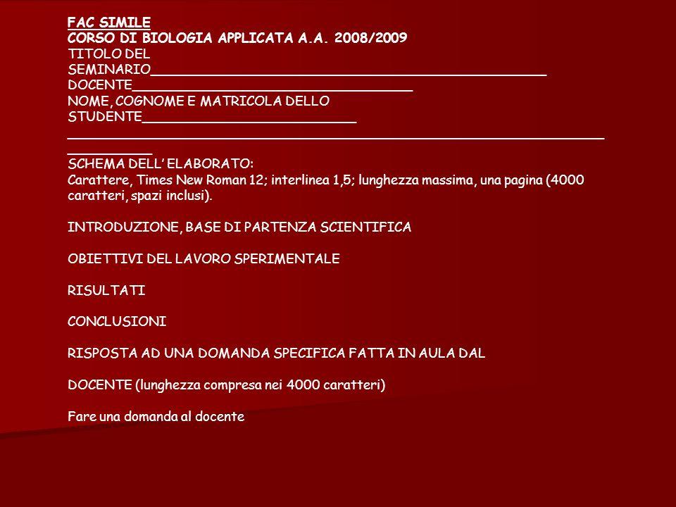 FAC SIMILE CORSO DI BIOLOGIA APPLICATA A.A. 2008/2009. TITOLO DEL SEMINARIO________________________________________________.