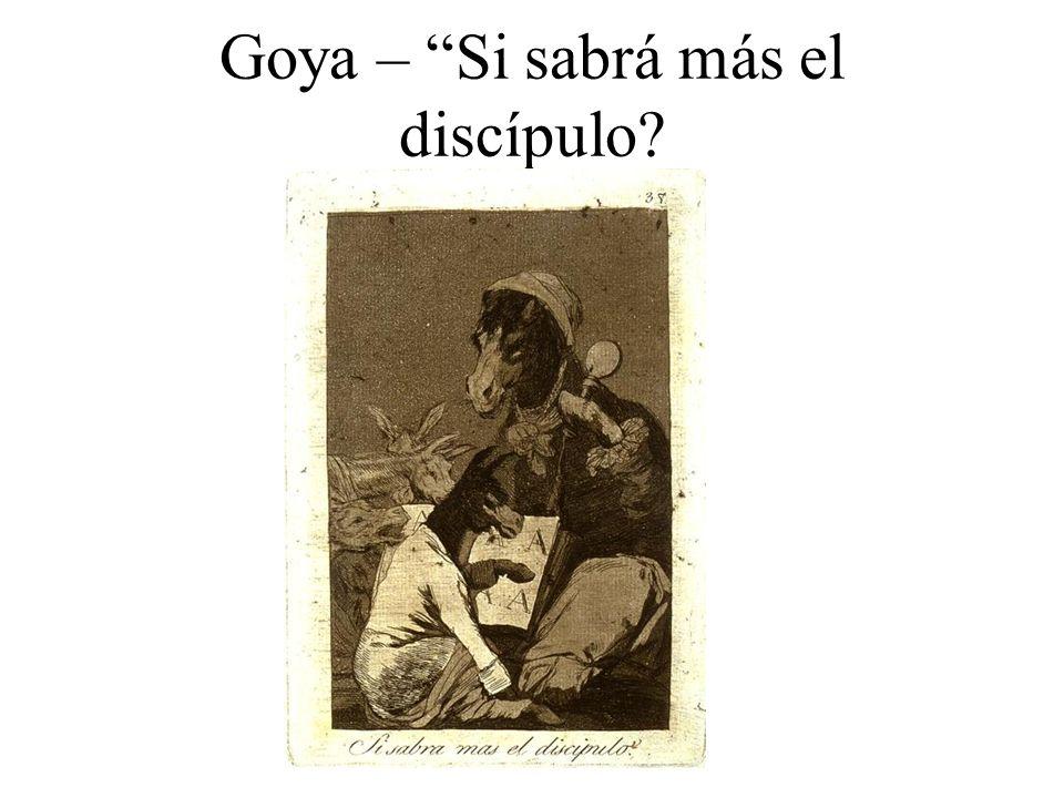 Goya – Si sabrá más el discípulo