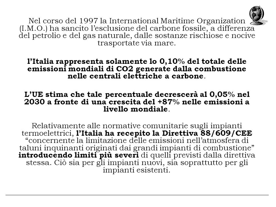 Nel corso del 1997 la International Maritime Organization (I. M. O