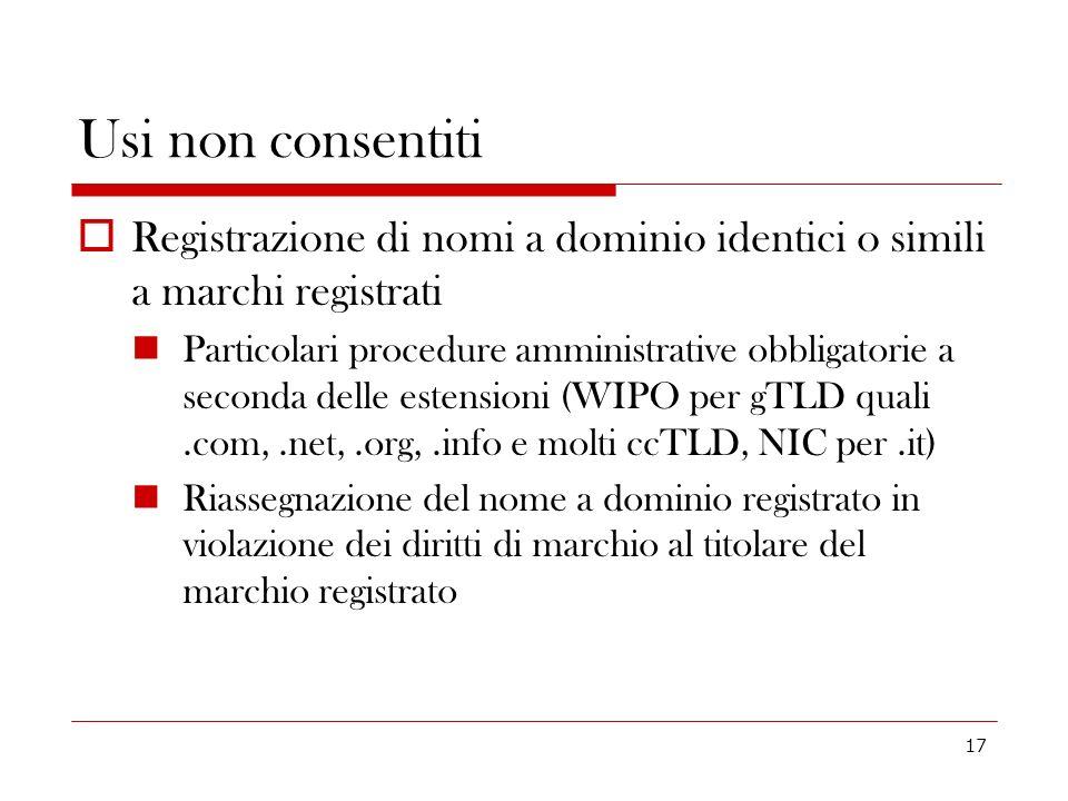 Usi non consentiti Registrazione di nomi a dominio identici o simili a marchi registrati.