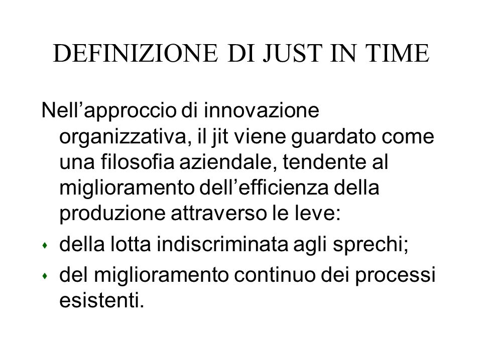 DEFINIZIONE DI JUST IN TIME