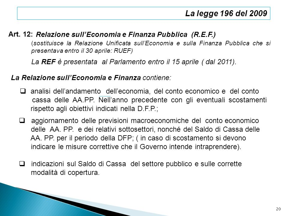 La legge 196 del 2009 Art. 12: Relazione sull'Economia e Finanza Pubblica (R.E.F.)