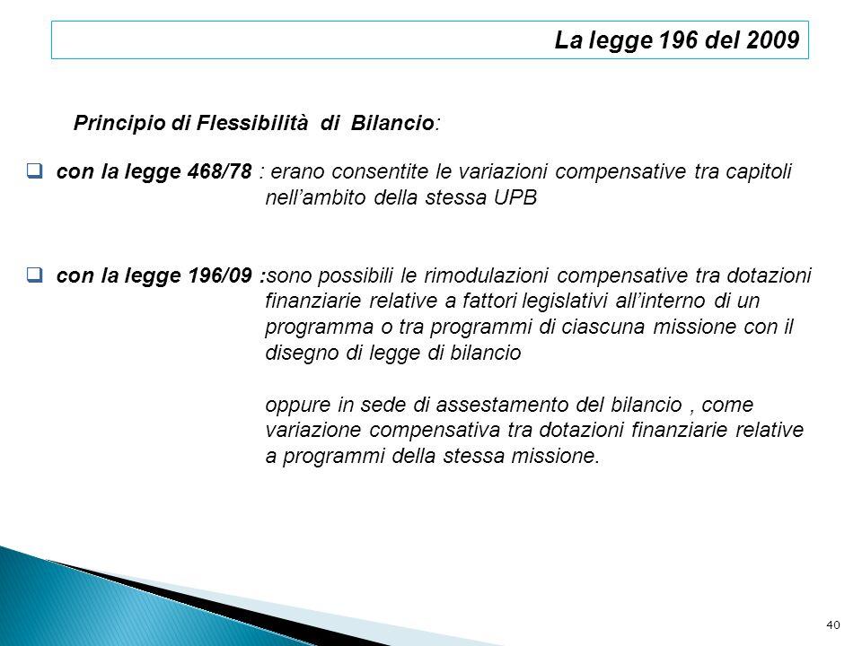 La legge 196 del 2009 Principio di Flessibilità di Bilancio:
