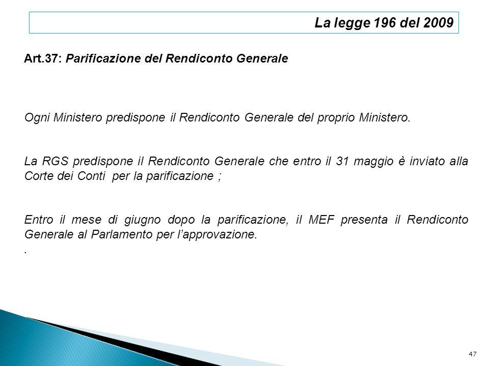 La legge 196 del 2009 Art.37: Parificazione del Rendiconto Generale