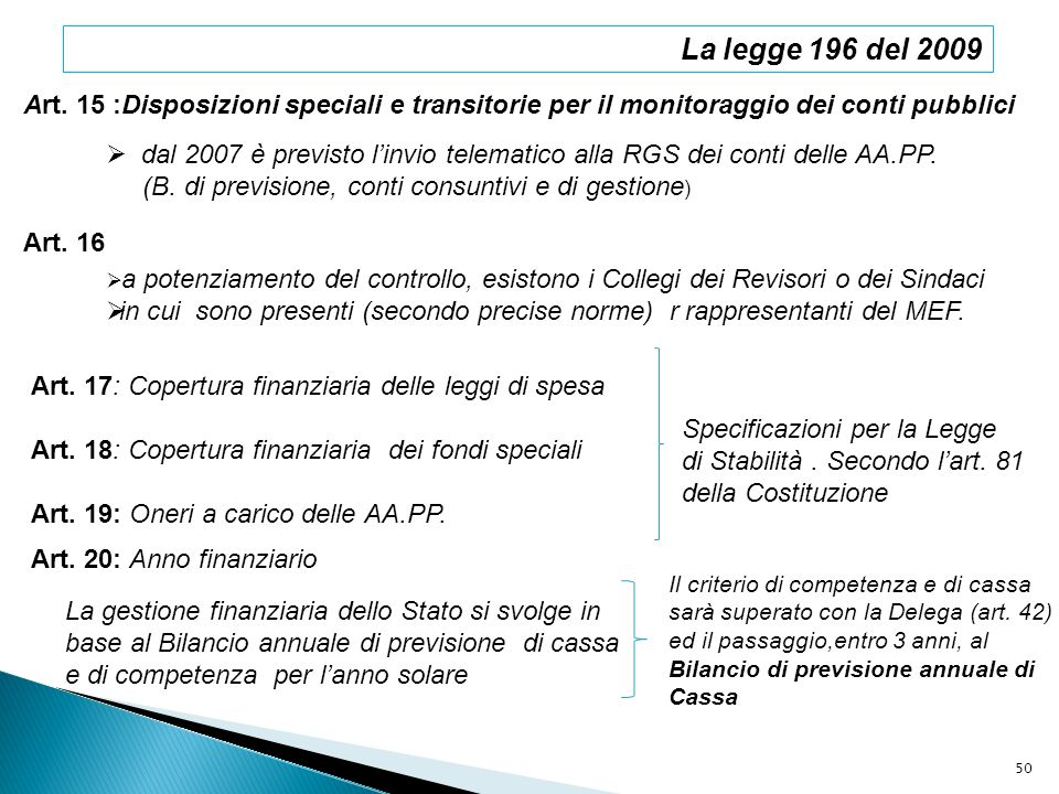 La legge 196 del 2009 Art. 15 :Disposizioni speciali e transitorie per il monitoraggio dei conti pubblici.