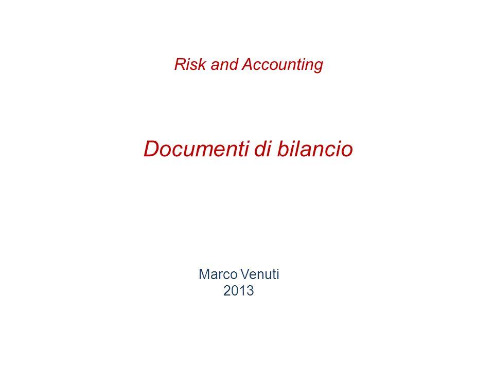Risk and Accounting Documenti di bilancio Marco Venuti 2013
