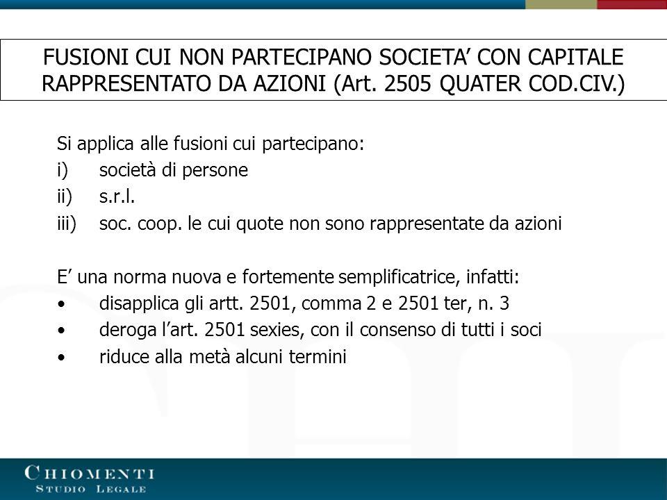 FUSIONI CUI NON PARTECIPANO SOCIETA' CON CAPITALE RAPPRESENTATO DA AZIONI (Art. 2505 QUATER COD.CIV.)