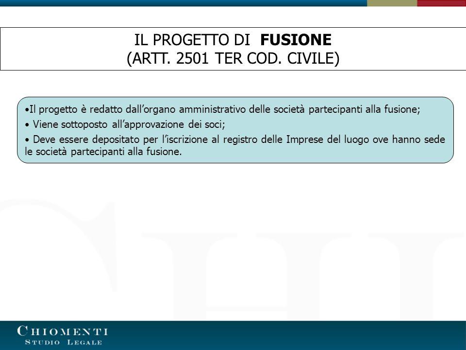 IL PROGETTO DI FUSIONE (ARTT. 2501 TER COD. CIVILE)