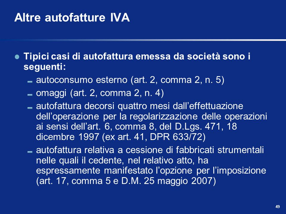 Altre autofatture IVA Tipici casi di autofattura emessa da società sono i seguenti: autoconsumo esterno (art. 2, comma 2, n. 5)