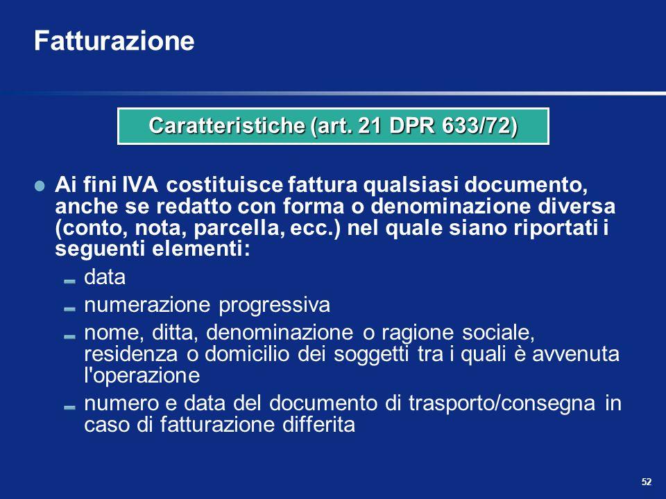 Caratteristiche (art. 21 DPR 633/72)