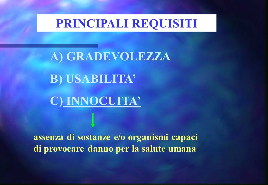 PRINCIPALI REQUISITI A) GRADEVOLEZZA B) USABILITA' C) INNOCUITA'