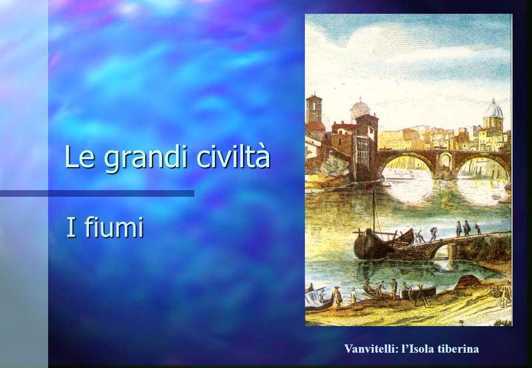 Le grandi civiltà I fiumi Vanvitelli: l'Isola tiberina
