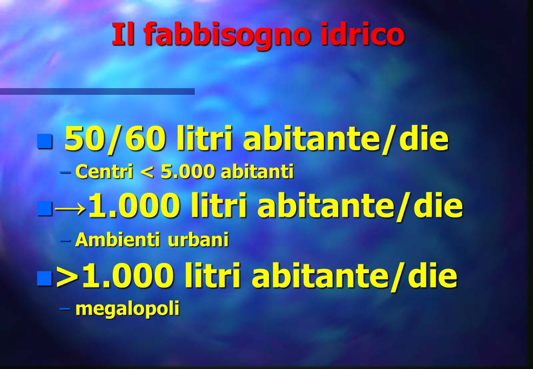 >1.000 litri abitante/die
