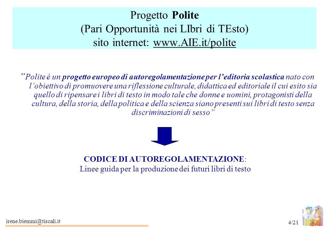 Progetto Polite (Pari Opportunità nei LIbri di TEsto) sito internet: www.AIE.it/polite