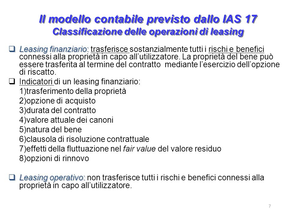 Il modello contabile previsto dallo IAS 17 Classificazione delle operazioni di leasing