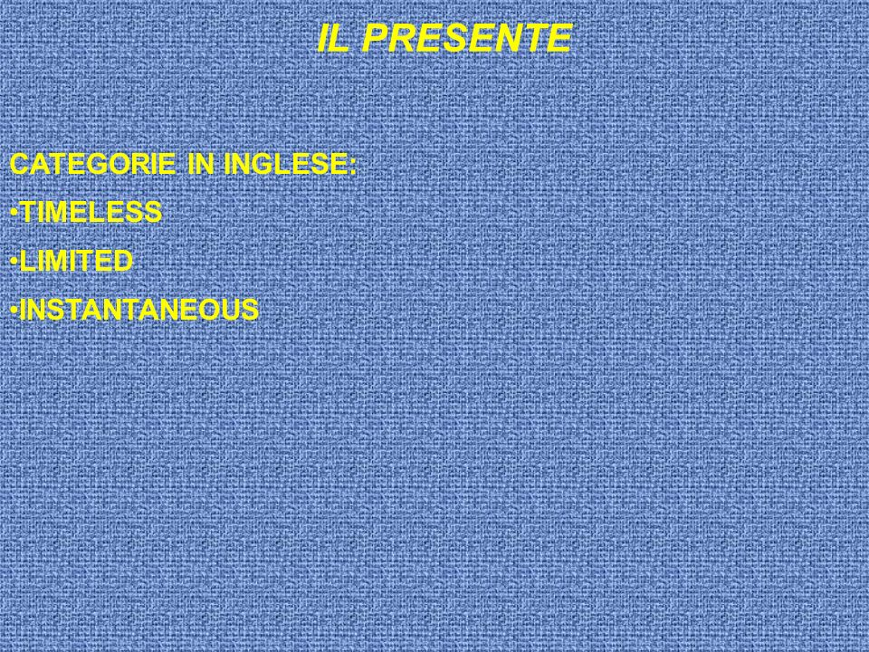 CATEGORIE IN INGLESE: TIMELESS LIMITED INSTANTANEOUS