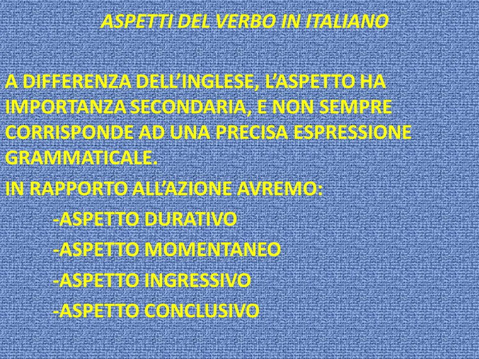 ASPETTI DEL VERBO IN ITALIANO