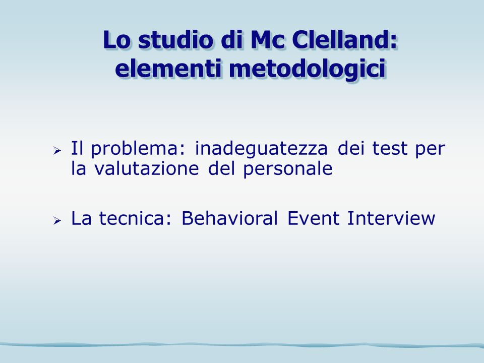 Lo studio di Mc Clelland: elementi metodologici