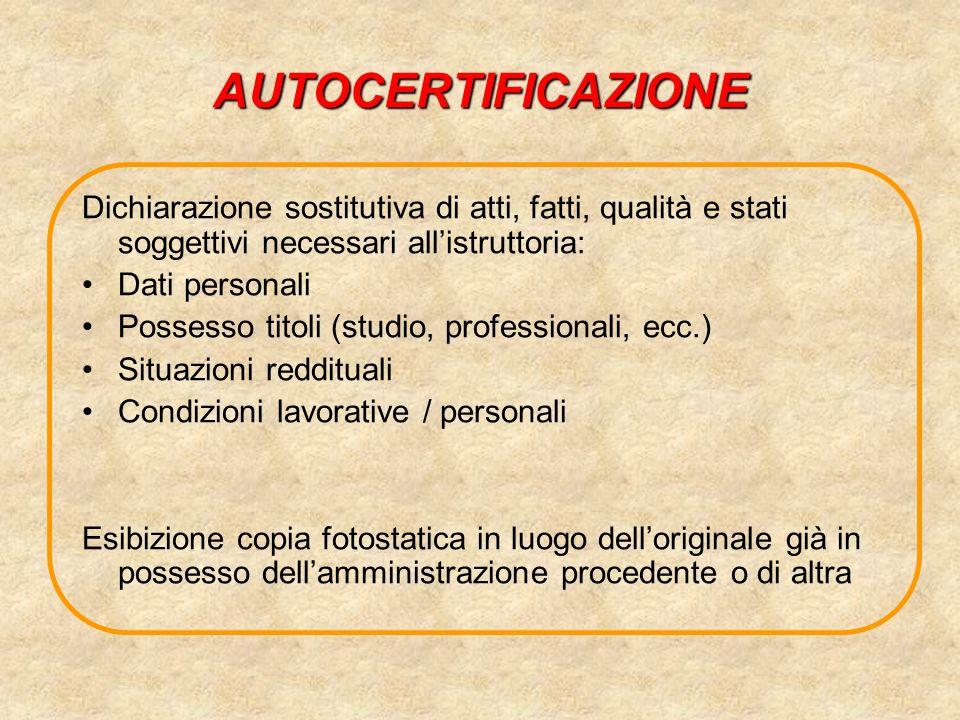 AUTOCERTIFICAZIONE Dichiarazione sostitutiva di atti, fatti, qualità e stati soggettivi necessari all'istruttoria: