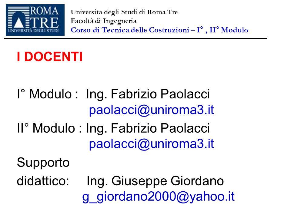 I° Modulo : Ing. Fabrizio Paolacci paolacci@uniroma3.it