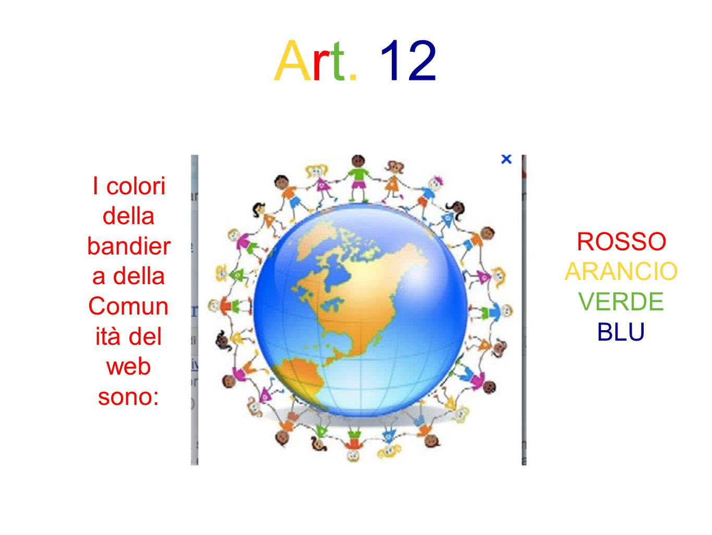 I colori della bandiera della Comunità del web sono: