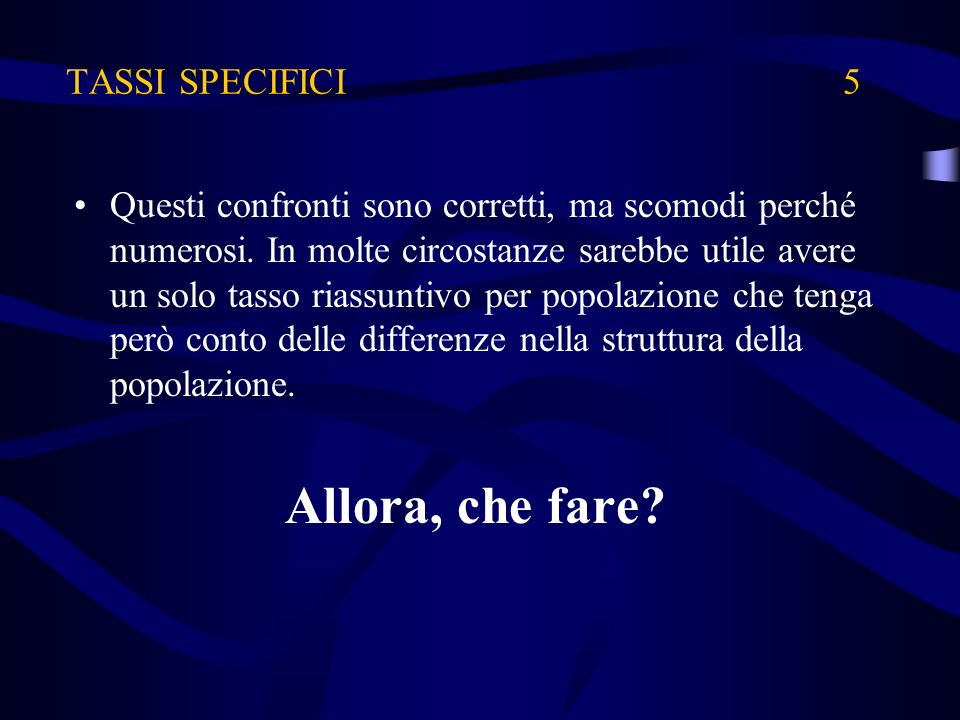 Allora, che fare TASSI SPECIFICI 5