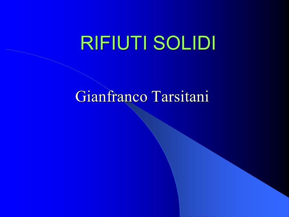 RIFIUTI SOLIDI Gianfranco Tarsitani