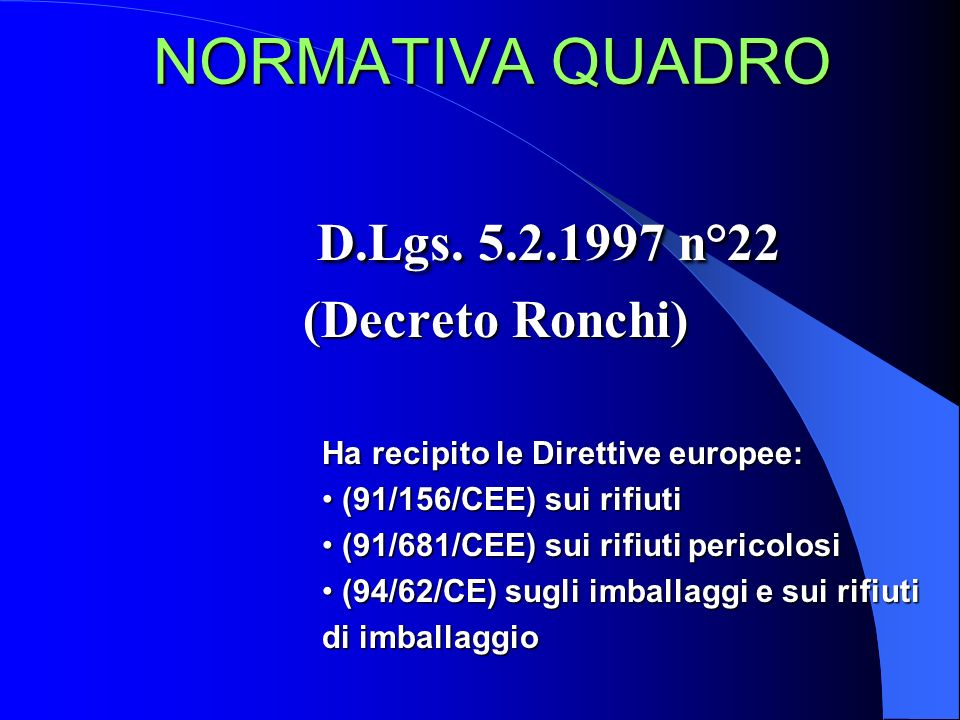 D.Lgs. 5.2.1997 n°22 NORMATIVA QUADRO (Decreto Ronchi)
