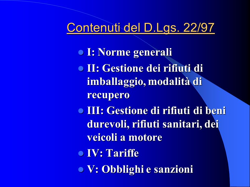 Contenuti del D.Lgs. 22/97 I: Norme generali