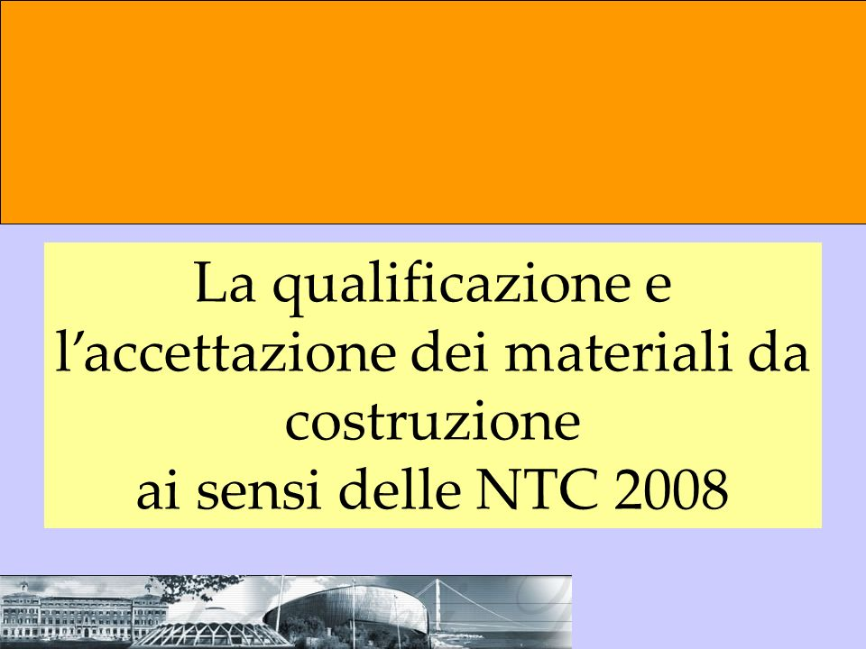 La qualificazione e l'accettazione dei materiali da costruzione